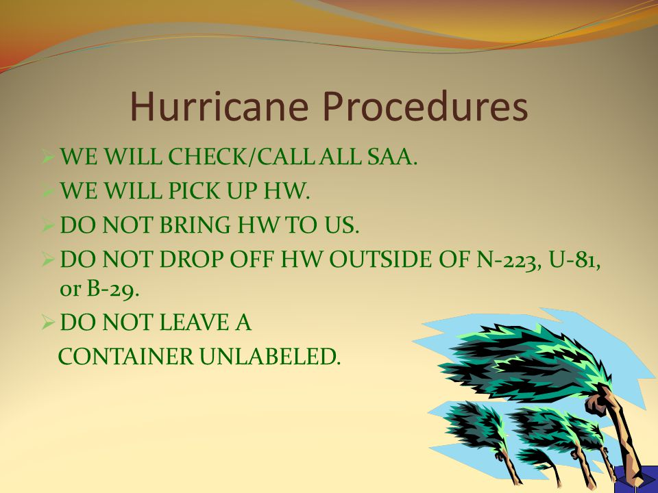 Hurricane Procedures  WE WILL CHECK/CALL ALL SAA.