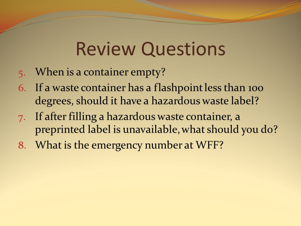 Review Questions 5. When is a container empty. 6.