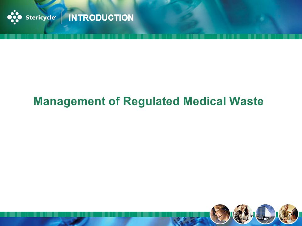 INTRODUCTION Management of Regulated Medical Waste