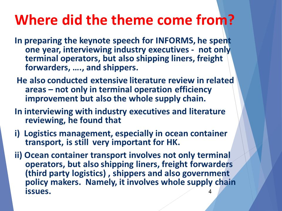 Where did the theme come from? In preparing the keynote speech for INFORMS, he spent one year, interviewing industry executives - not only terminal op