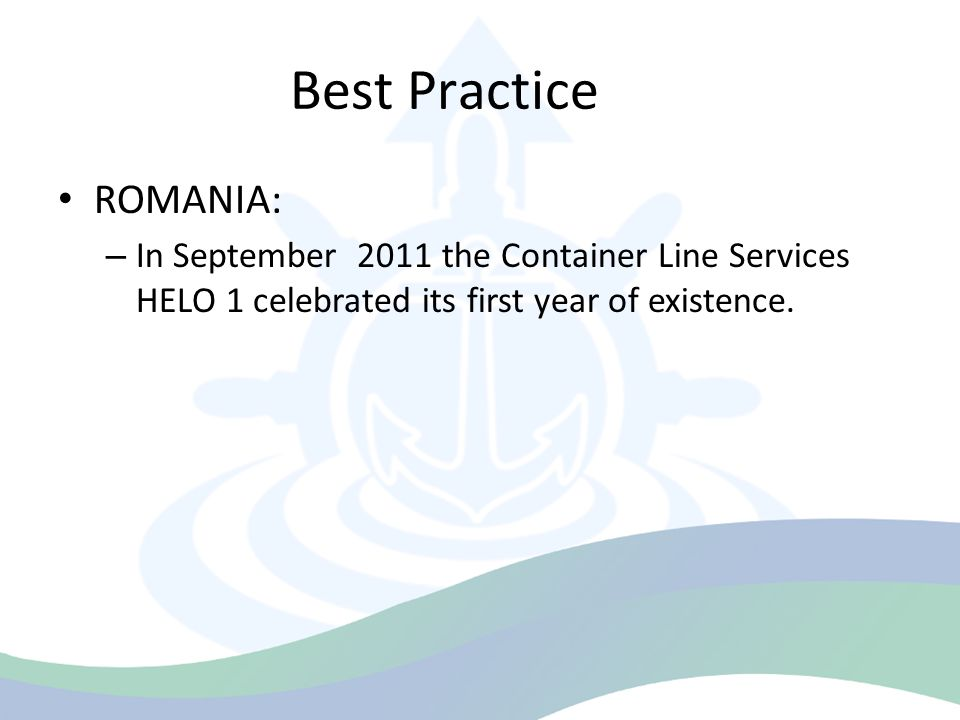 Best Practice ROMANIA: – In September 2011 the Container Line Services HELO 1 celebrated its first year of existence.