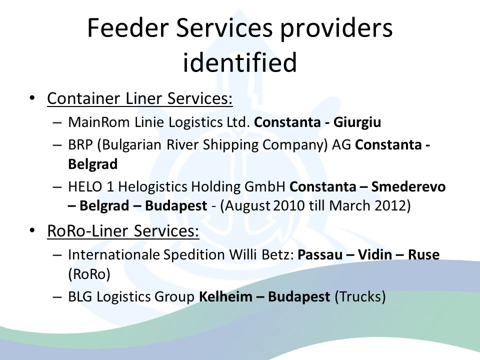 Feeder Services providers identified Container Liner Services: – MainRom Linie Logistics Ltd.