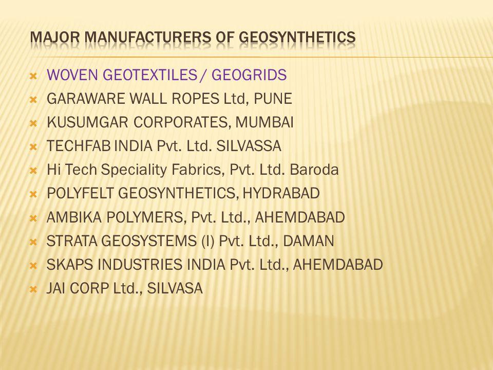  WOVEN GEOTEXTILES / GEOGRIDS  GARAWARE WALL ROPES Ltd, PUNE  KUSUMGAR CORPORATES, MUMBAI  TECHFAB INDIA Pvt.