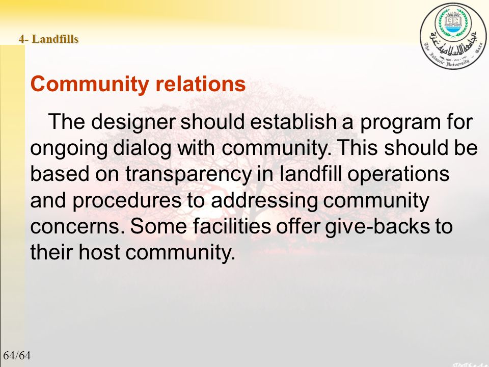64/64 4- Landfills Community relations The designer should establish a program for ongoing dialog with community.
