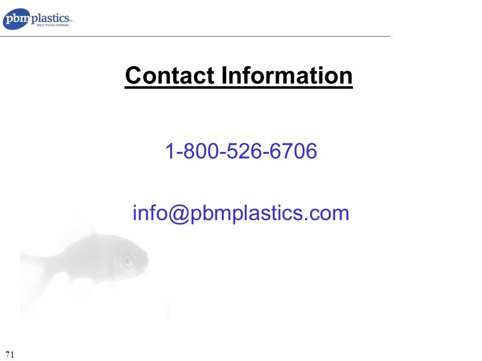 71 Contact Information 1-800-526-6706 info@pbmplastics.com