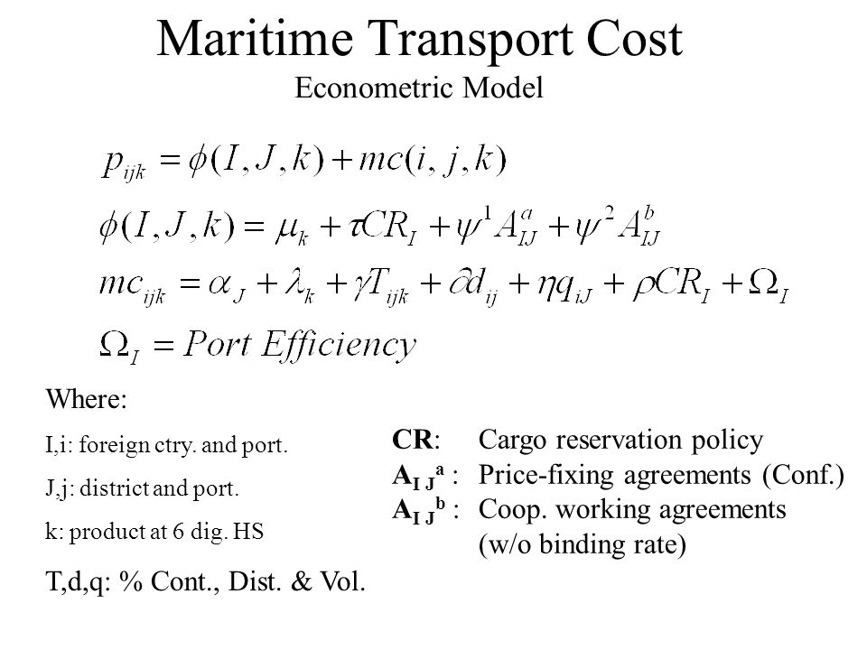Maritime Transport Cost Econometric Model Where: I,i: foreign ctry.