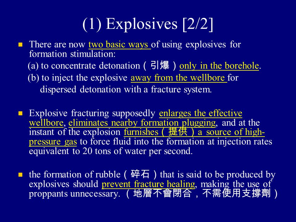 (1) Explosives [2/2] There are now two basic ways of using explosives for formation stimulation: (a) to concentrate detonation (引爆) only in the boreho