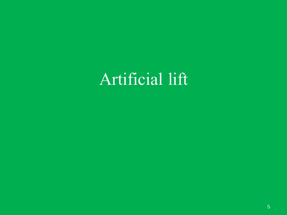 Artificial lift 5