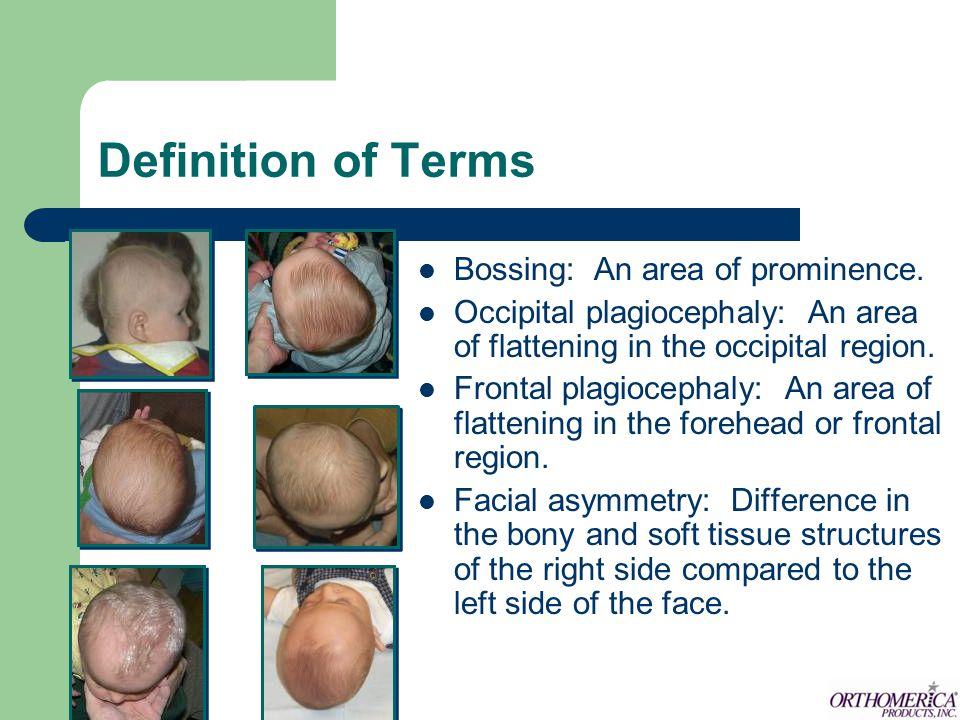 Deformational PlagiocephalyBrachycephaly Scaphocephaly Definition of Terms