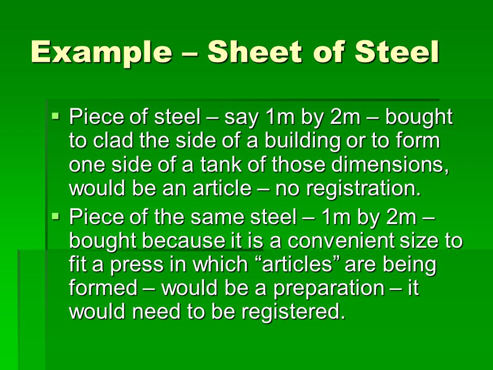 Example – Sheet of Steel  Piece of steel – say 1m by 2m – bought to clad the side of a building or to form one side of a tank of those dimensions, wo