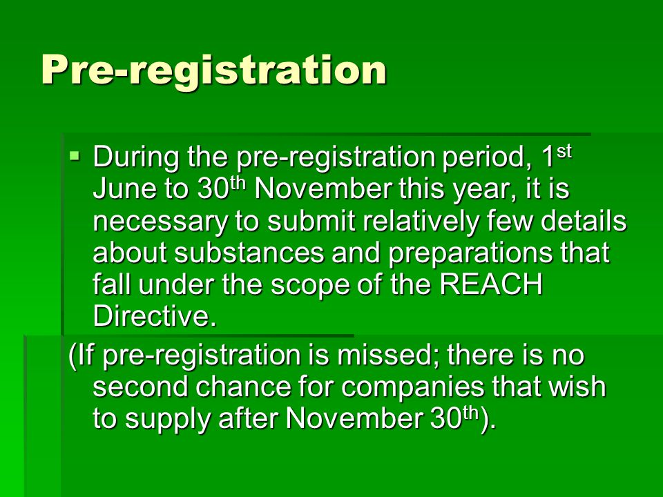 Pre-registration  During the pre-registration period, 1 st June to 30 th November this year, it is necessary to submit relatively few details about s