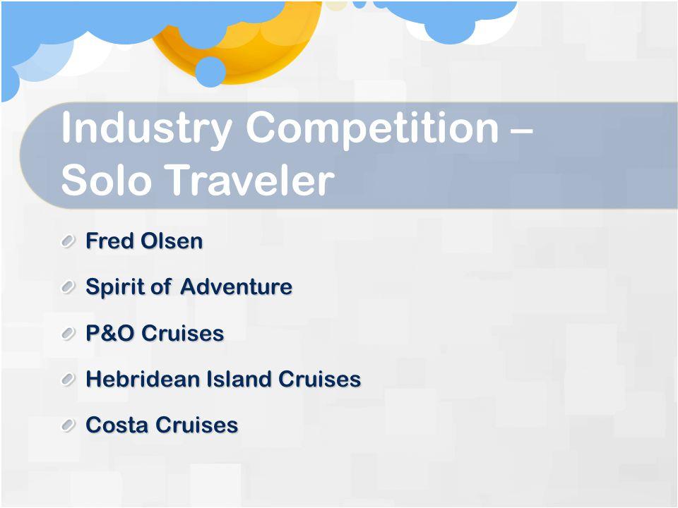 Industry Competition – Solo Traveler Fred Olsen Spirit of Adventure P&O Cruises Hebridean Island Cruises Costa Cruises