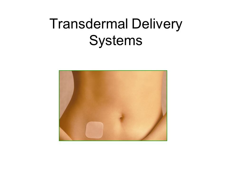 Advantages of Transdermal Delivery Systems Reasonably constant dosage can be maintained (as opposed to peaks and valleys associated with oral dosage) First pass metabolism in the liver and GI tract is avoided Reduced need for active administration (some patches can last 7 days) The patch is noninvasive and dosage can be stopped by removal Easy to apply and to monitor