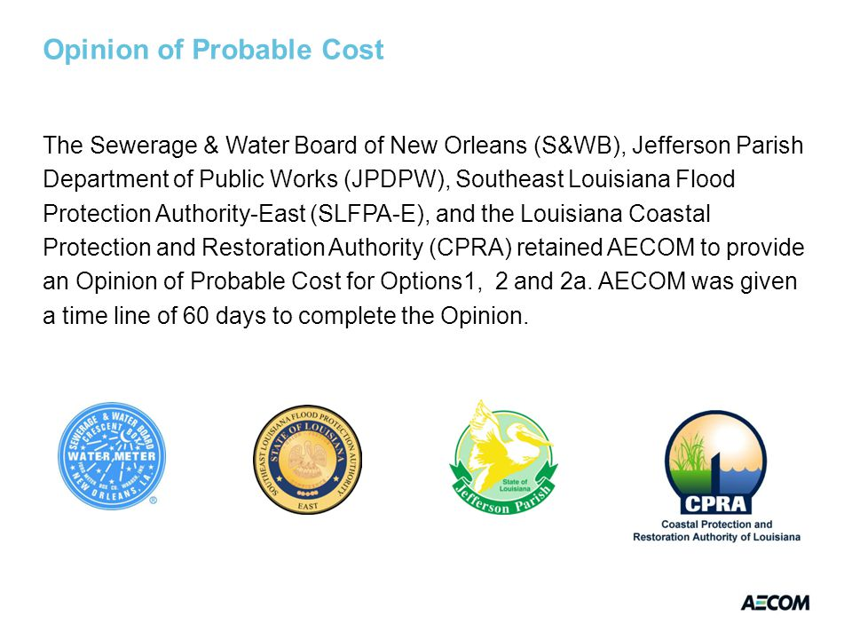 Opinion of Probable Cost The Sewerage & Water Board of New Orleans (S&WB), Jefferson Parish Department of Public Works (JPDPW), Southeast Louisiana Fl