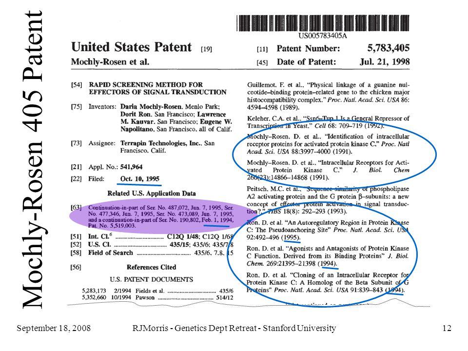 RJMorris - Genetics Dept Retreat - Stanford University12September 18, 2008 Mochly-Rosen 405 Patent