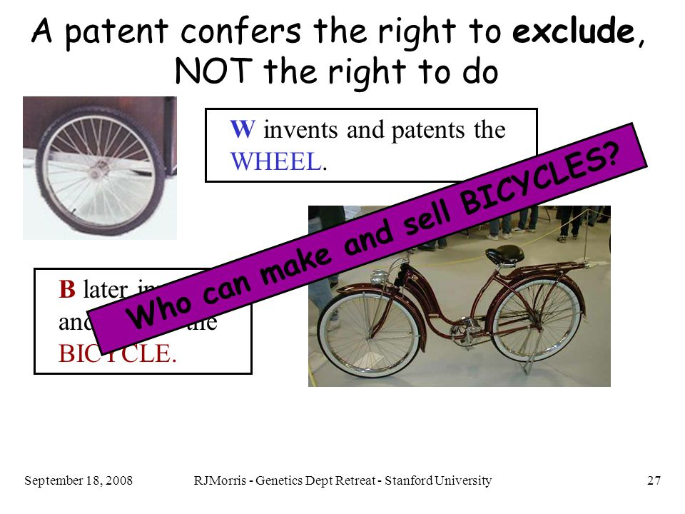RJMorris - Genetics Dept Retreat - Stanford University27September 18, 2008 W invents and patents the WHEEL.