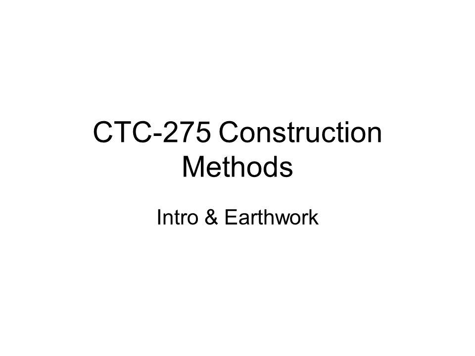 CTC-275 Construction Methods Intro & Earthwork