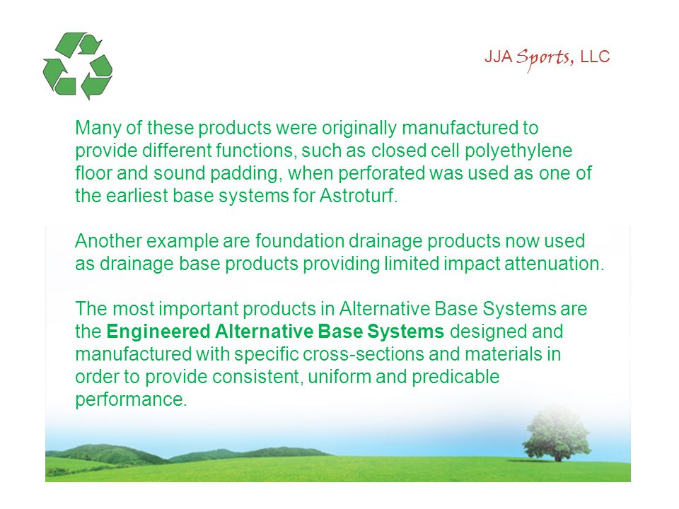 JJA Sports, LLC Many of these products were originally manufactured to provide different functions, such as closed cell polyethylene floor and sound padding, when perforated was used as one of the earliest base systems for Astroturf.