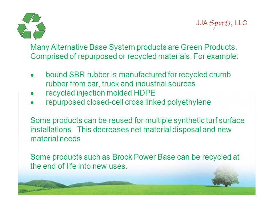JJA Sports, LLC Many Alternative Base System products are Green Products.