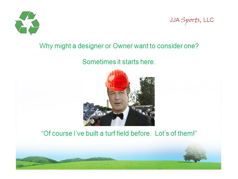 JJA Sports, LLC Why might a designer or Owner want to consider one.