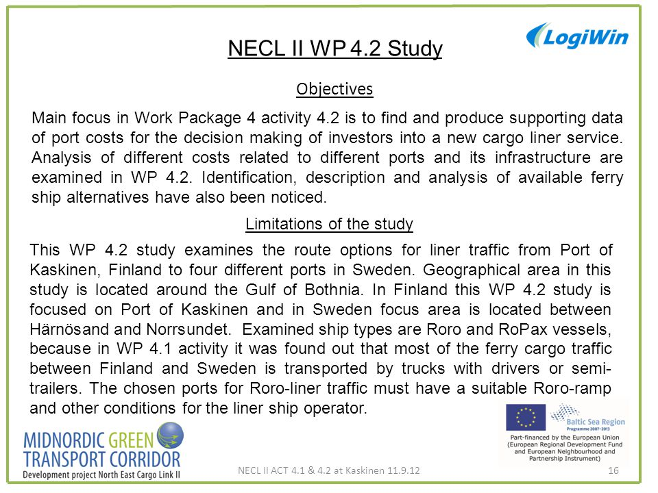 NECL II WP 4.2 Study Objectives Main focus in Work Package 4 activity 4.2 is to find and produce supporting data of port costs for the decision making