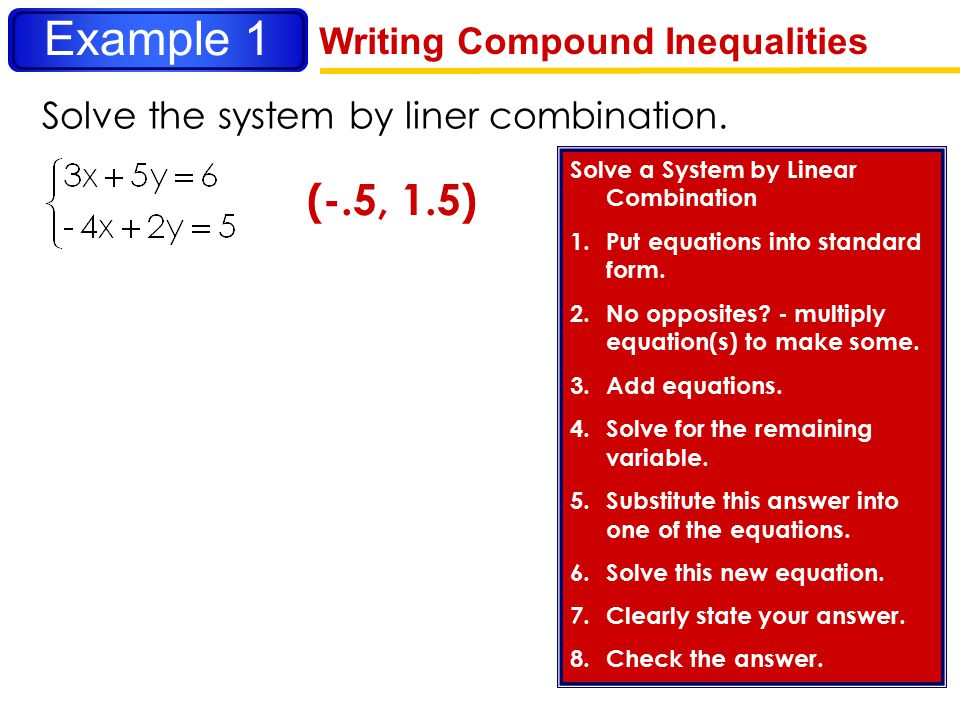 Solve the system by liner combination.
