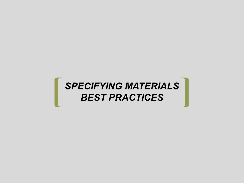 SPECIFYING MATERIALS BEST PRACTICES