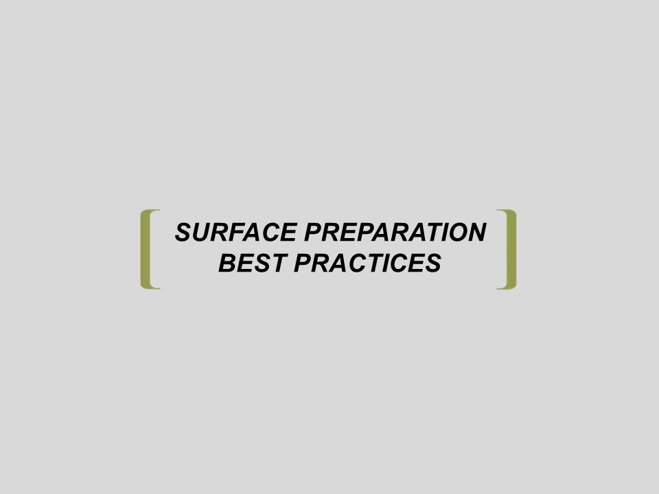 SURFACE PREPARATION BEST PRACTICES