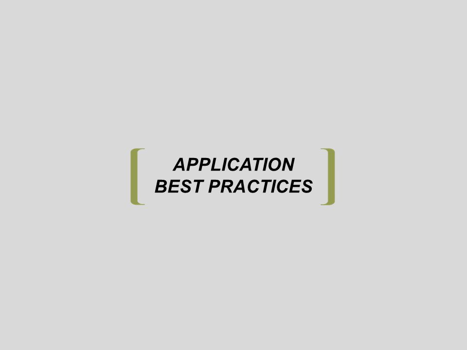 APPLICATION BEST PRACTICES