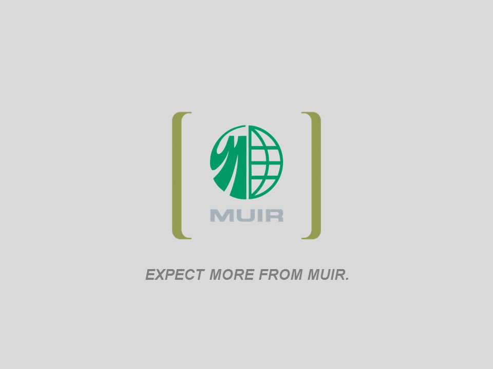 EXPECT MORE FROM MUIR.