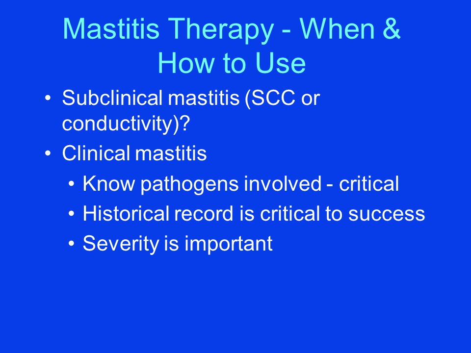 Mastitis Therapy - When & How to Use Subclinical mastitis (SCC or conductivity).