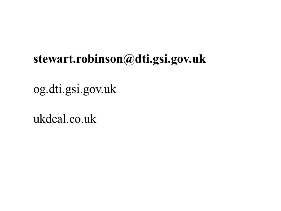 stewart.robinson@dti.gsi.gov.uk og.dti.gsi.gov.uk ukdeal.co.uk