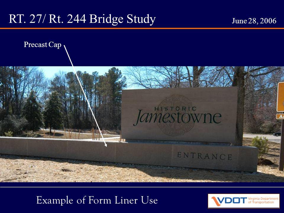 RT. 27/ Rt. 244 Bridge Study June 28, 2006 Example of Form Liner Use Precast Cap