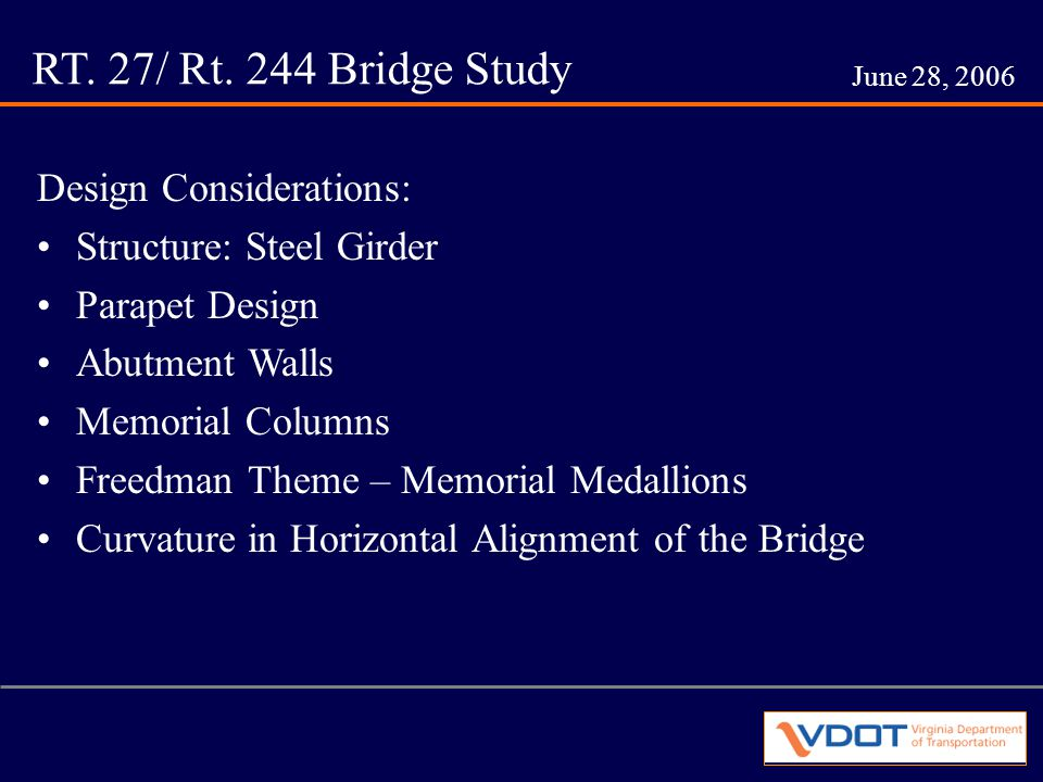 RT. 27/ Rt. 244 Bridge Study June 28, 2006 Veterans Bridge Location: Springfield, Virginia