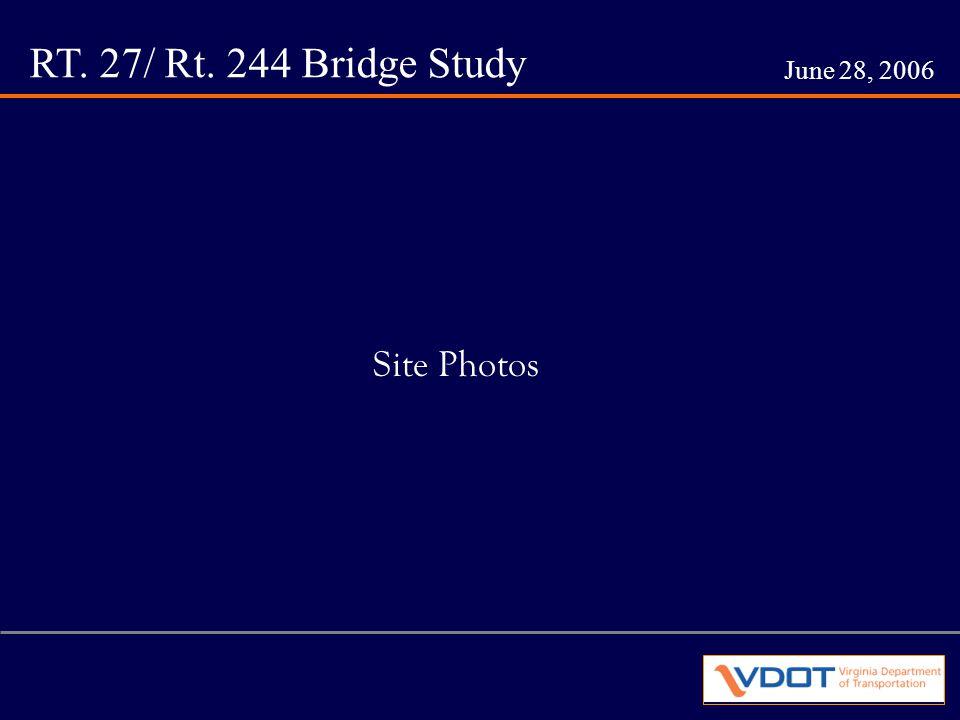 RT. 27/ Rt. 244 Bridge Study June 28, 2006 Site Photos