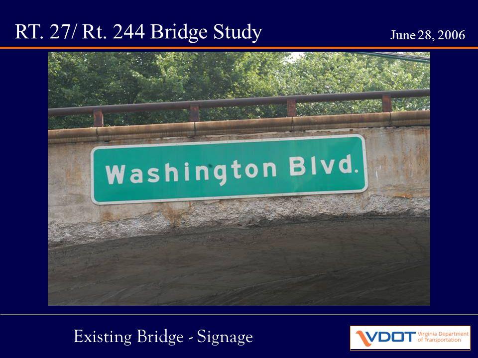 RT. 27/ Rt. 244 Bridge Study June 28, 2006 Existing Bridge - Signage