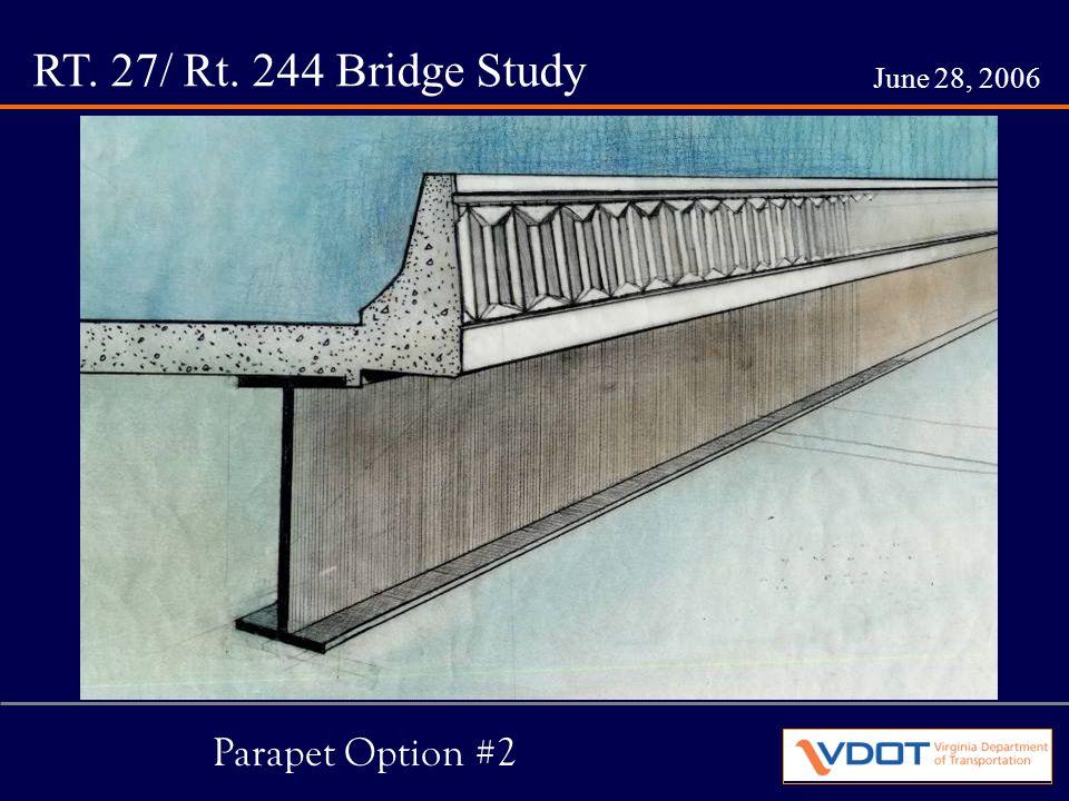 RT. 27/ Rt. 244 Bridge Study June 28, 2006 Parapet Option #2