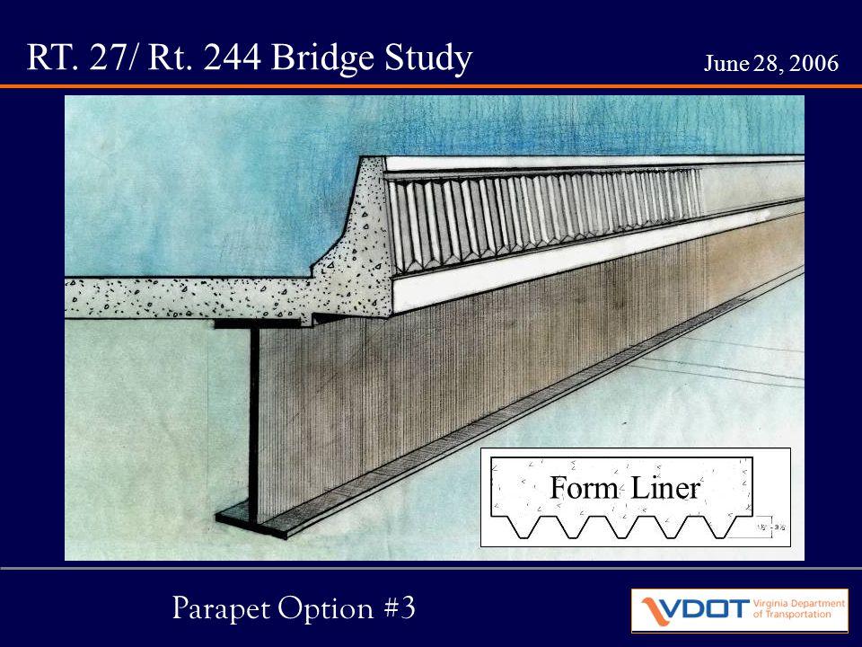 RT. 27/ Rt. 244 Bridge Study June 28, 2006 Parapet Option #3 Form Liner