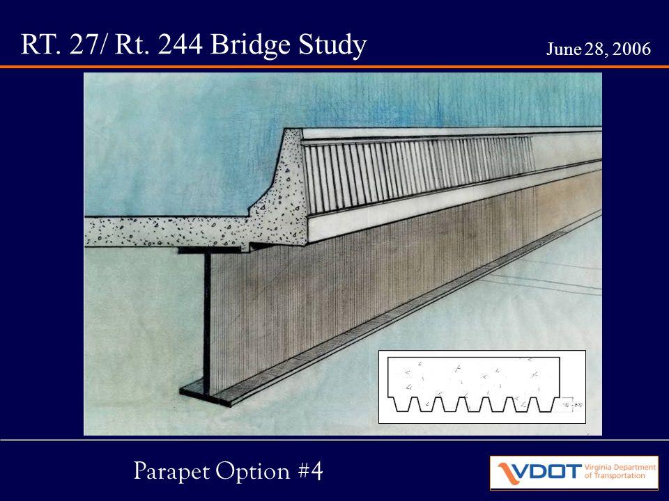 RT. 27/ Rt. 244 Bridge Study June 28, 2006 Parapet Option #4