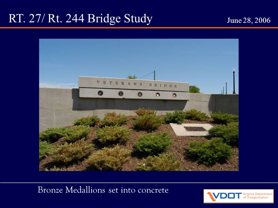 RT. 27/ Rt. 244 Bridge Study June 28, 2006 Bronze Medallions set into concrete