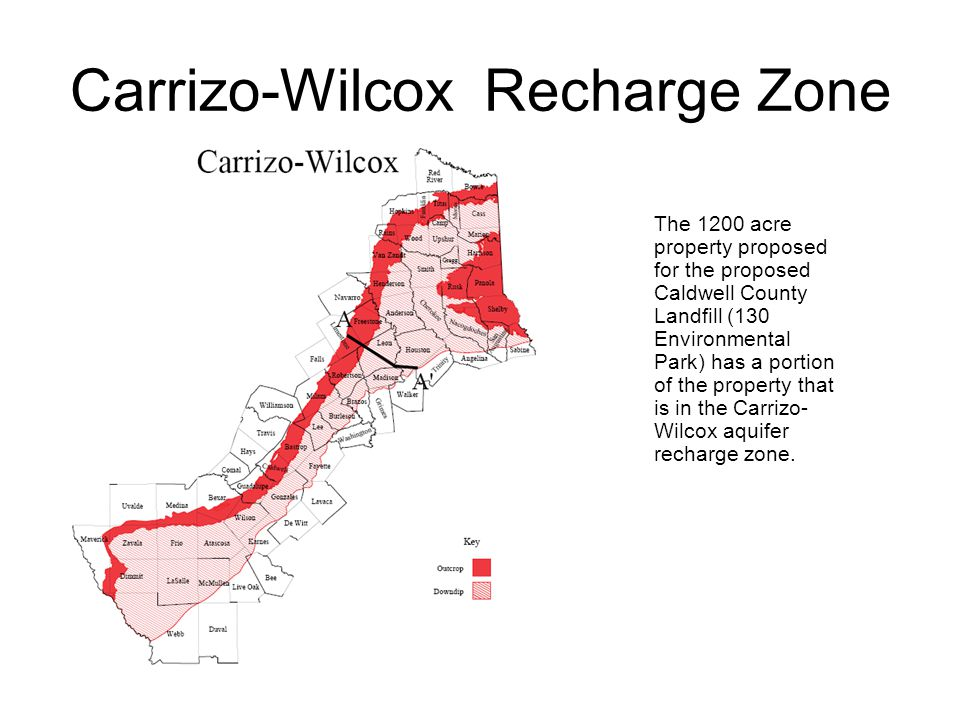 Carrizo-Wilcox Recharge Zone The 1200 acre property proposed for the proposed Caldwell County Landfill (130 Environmental Park) has a portion of the property that is in the Carrizo- Wilcox aquifer recharge zone.