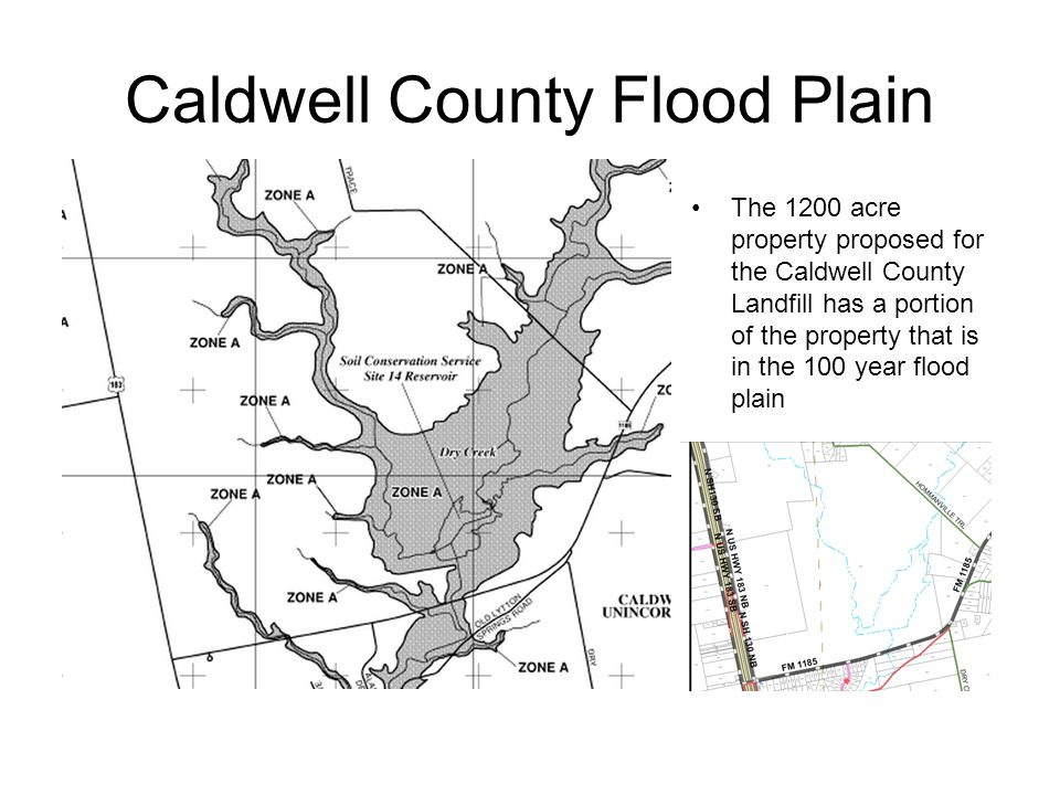 Caldwell County Flood Plain The 1200 acre property proposed for the Caldwell County Landfill has a portion of the property that is in the 100 year flood plain
