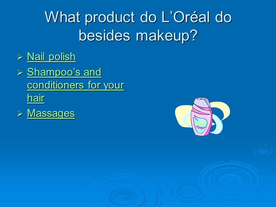 What product do L'Oréal do besides makeup.