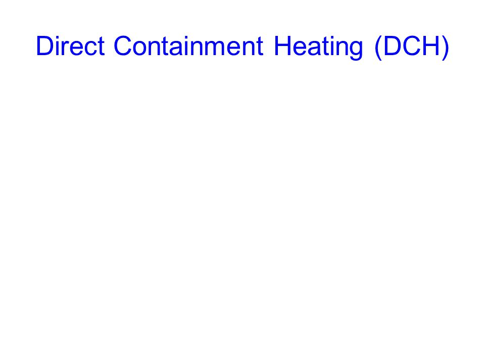 Direct Containment Heating (DCH)