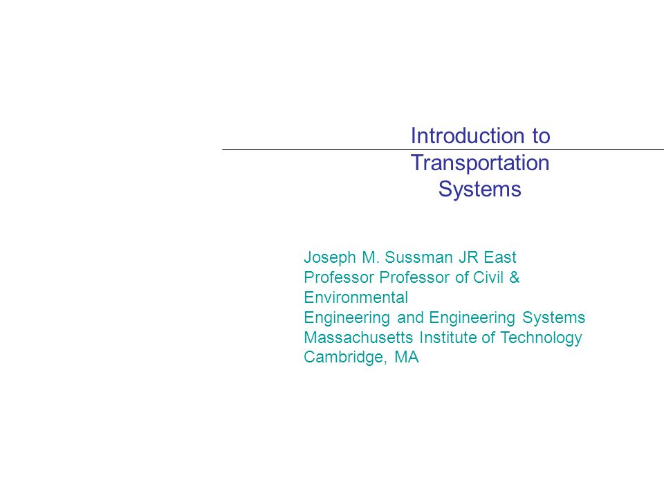 Introduction to Transportation Systems Joseph M.