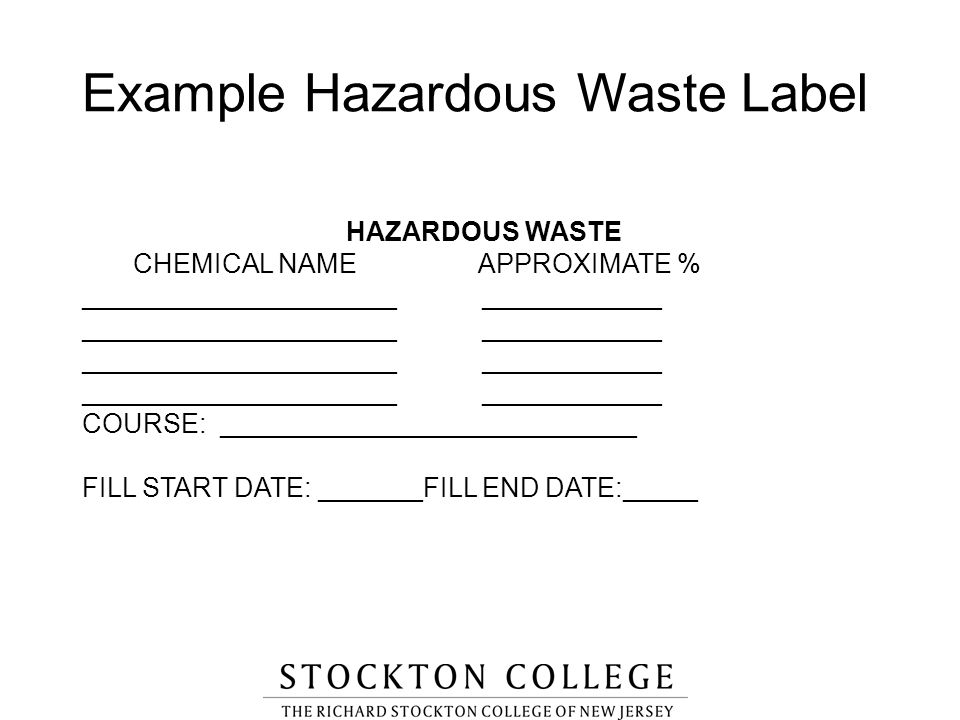 HAZARDOUS WASTE CHEMICAL NAME APPROXIMATE % _____________________ ____________ COURSE: ____________________________ FILL START DATE: _______FILL END D