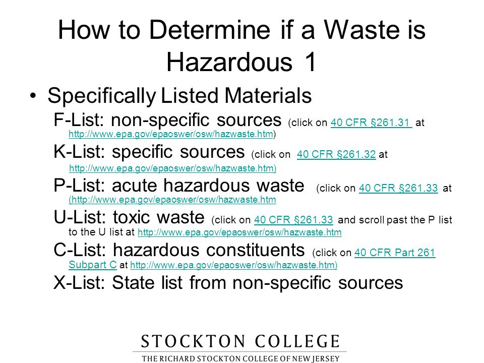 How to Determine if a Waste is Hazardous 1 Specifically Listed Materials F-List: non-specific sources (click on 40 CFR §261.31 at http://www.epa.gov/e