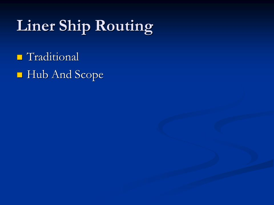 Liner Ship Routing Traditional Traditional Hub And Scope Hub And Scope