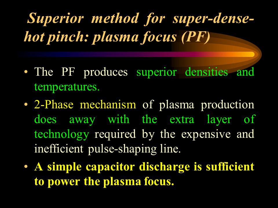 THE PLASMA FOCUS The PF is divided into two sections.