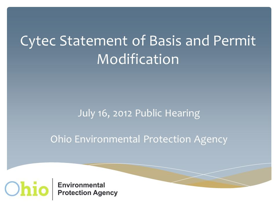 Cytec Statement of Basis and Permit Modification July 16, 2012 Public Hearing Ohio Environmental Protection Agency
